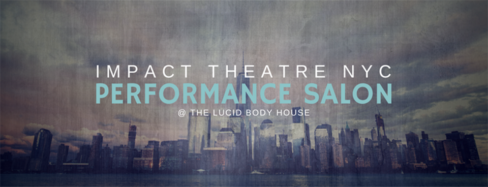 Impact Theatre NYC - Performance Salon