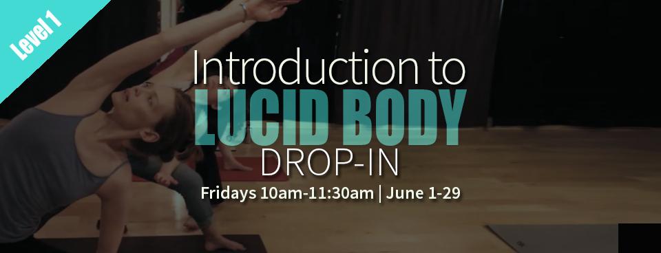 Lucid Body Drop In