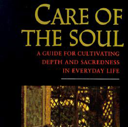 Book Review: Care of the Soul by Thomas Moore