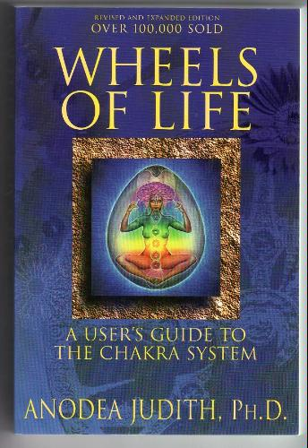 Book Review: Wheels of Life by Anodea Judith Ph.D.
