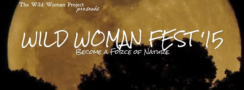 WILD WOMAN FEST 2015